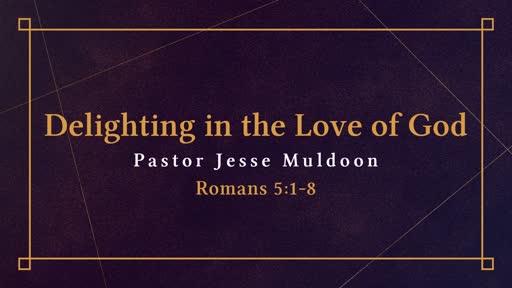 Delighting in the Love of God