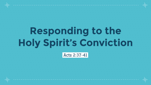 Responding to the Holy Spirit's Conviction