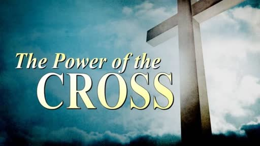 The Cross And The Power Of God        Part 2