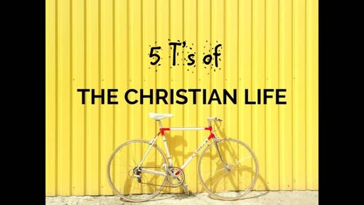 dec 9 pm 5 t's of christian life