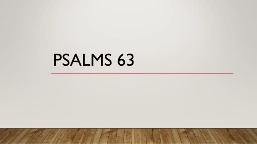 Psalms 63 - Sunday PM 12-9-18
