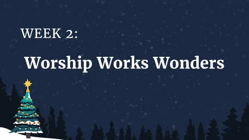 Because of Bethlehem: Worship Works Wonders