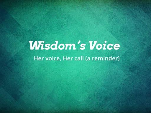Wisdom's Call, Wisdom's expectation