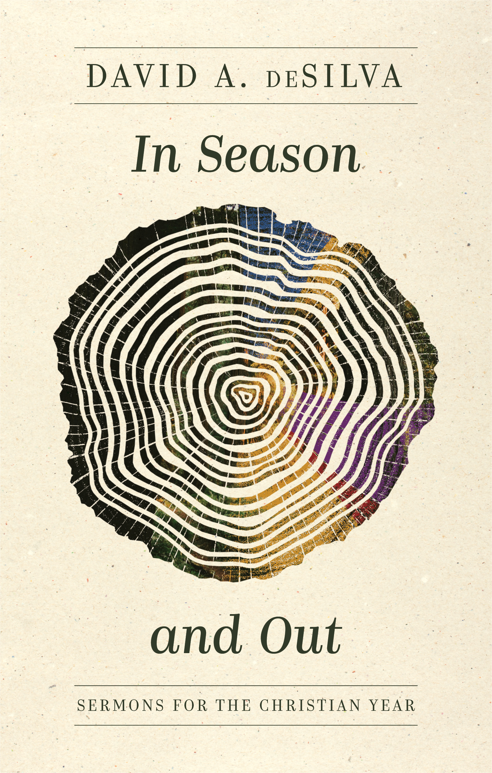 In Season and Out: Sermons for the Christian Year