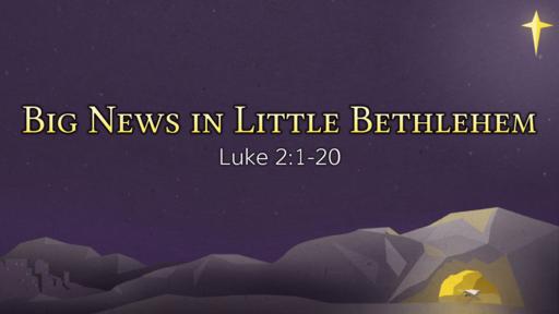 Big News in Little Bethlehem