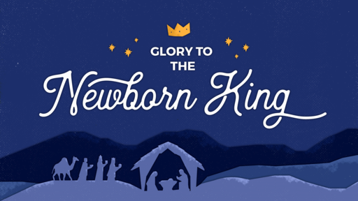 Glory to the Newborn King: Good News for Shepherds & Other Sinners