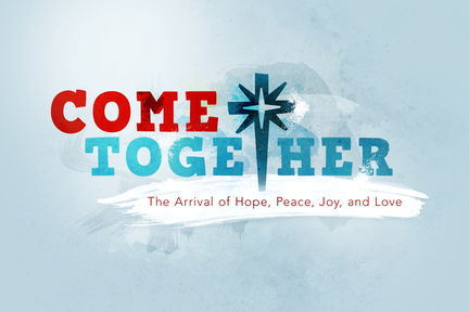 Come Together - Week 4 - Love: That Changes the World