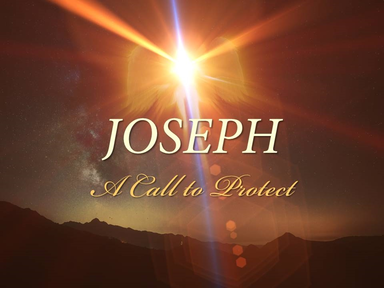 Joseph: A Call To Protect