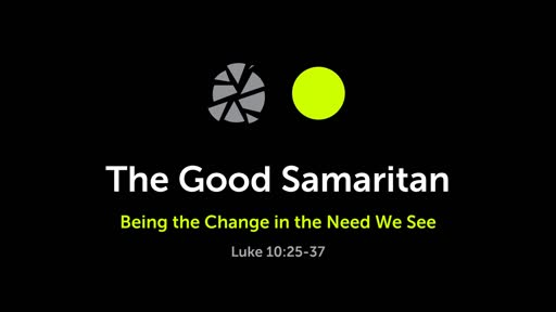 Being the Change in the Need We See