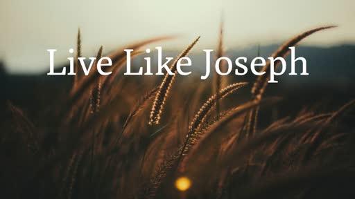 Live Like Joseph