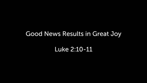 Good News Results in Great Joy