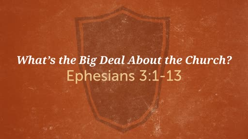 What's the Big Deal About the Church?