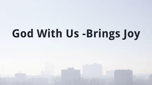 God With Us -Brings Joy