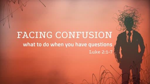 Facing Confusion