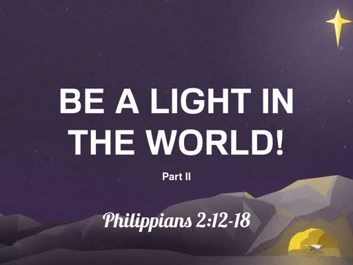Be a Light in the World!  Part 2