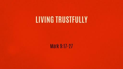 Living Trustfully