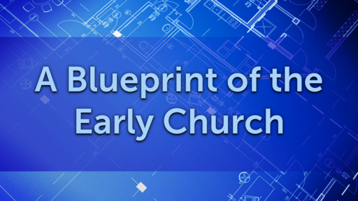 A Blueprint of the Early Church