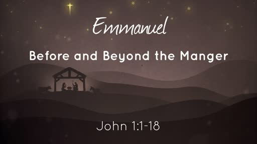 Emmanuel - Before and Beyond the Manger