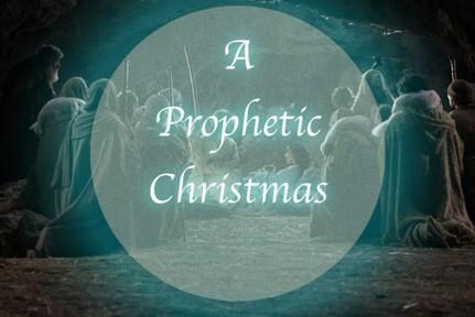 A Prophetic Christmas