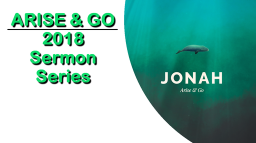 Arise and Go - Jonah (Jan 28 to Feb 4, 2018)