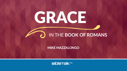 Grace in the Book of Romans