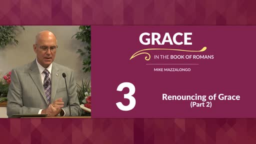 Renouncing of Grace - Part 2