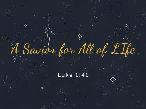 A Savior For all of Life