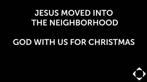 Jesus Moved Into the Neighborhood