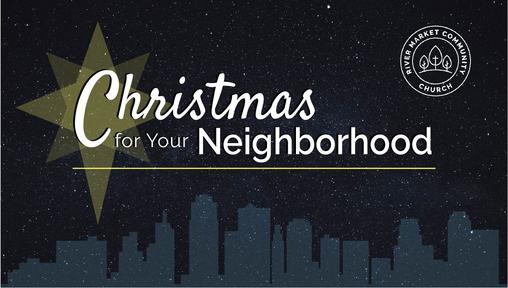 December 23, 2018 - Christmas for Your Neighborhood: Love for Your Neighborhood | John 13:34-35