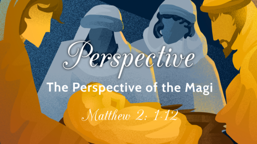 Perspective of the Magi