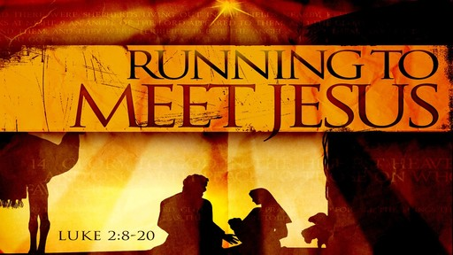 Running to Meet Jesus