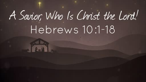A Savior, Who Is Christ the Lord!
