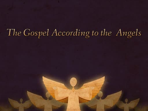 The Gospel According to the Angels