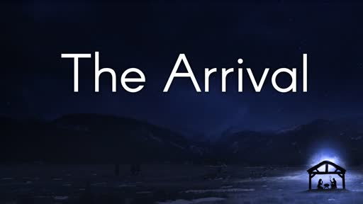 12.23.18 The Arrival