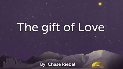 Week 4: The gift of Love