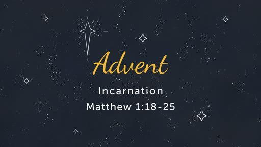 12/23: Advent- Incarnation