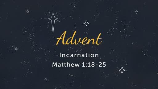 12/23: Advent- Incarnation