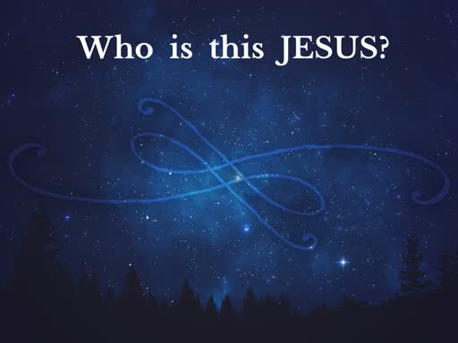 Who is This Jesus? 12-23-18