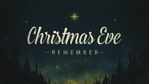 Christmas Eve - Remember