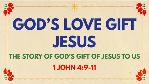 God's Love Gift Jesus - Christmas day service
