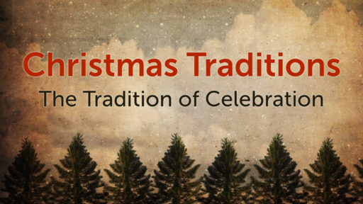 The Tradition of Celebration