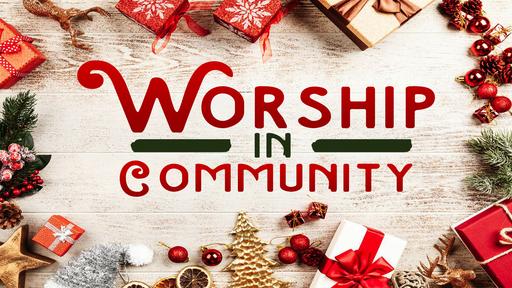 Worship in Community (Week 2)