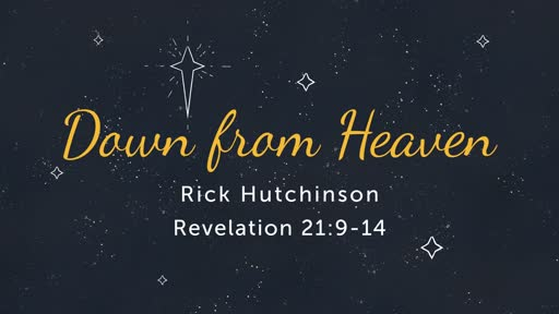 12-24-18 Christmas Eve - Down from Heaven