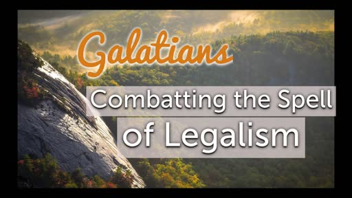 Combatting the Spell of Legalism