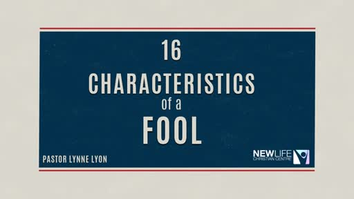 16 Charactersistics of a fool pt4 - Pst L Lyon 30 Dec 18