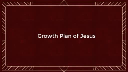Growth Plan of Jesus