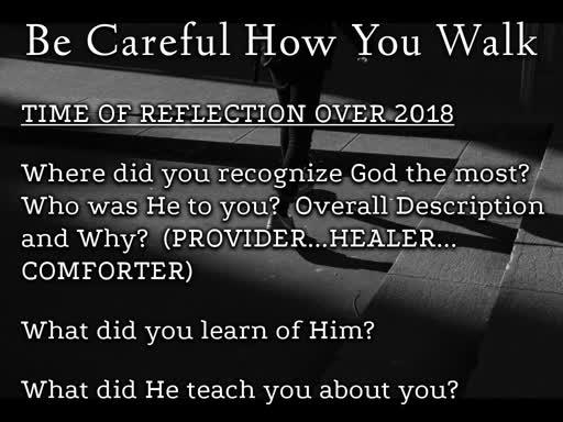 Be Careful How You Walk; December 30, 2019
