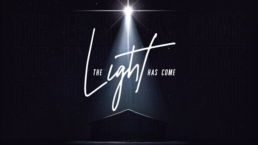 December 30, 2018 - The Light Has Come - Grace