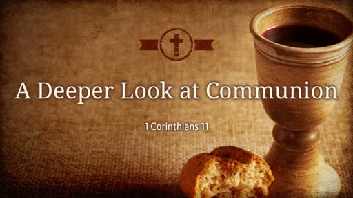 A Deeper Look at Communion
