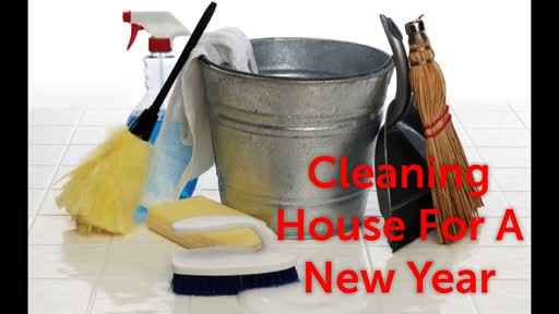 Cleaning House For A New Year